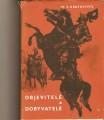 Objevitelé a dobyvatelé - M. V, Kratochvíl, il. Z. Burian