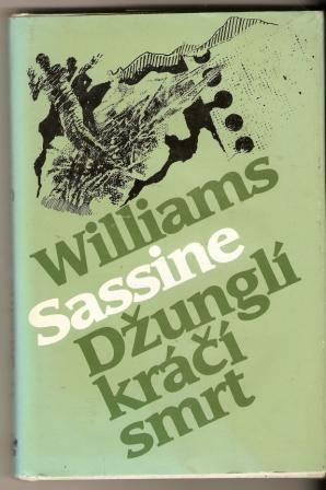 Džunglí kráčí smrt - W. Sassine
