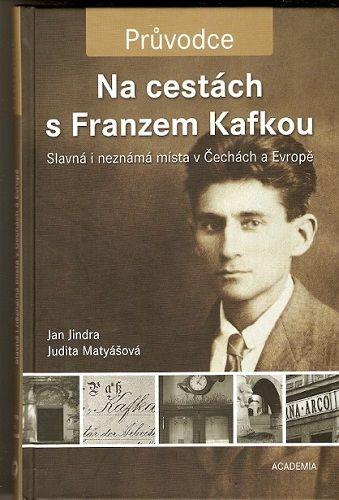 Na cestách s Franzem Kafkou - J. Jindra, J. Matyášová