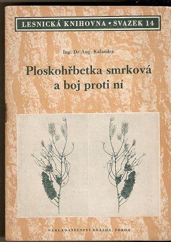 Ploskohřbetka smrková a boj proti ní - ing. A. Kalandra