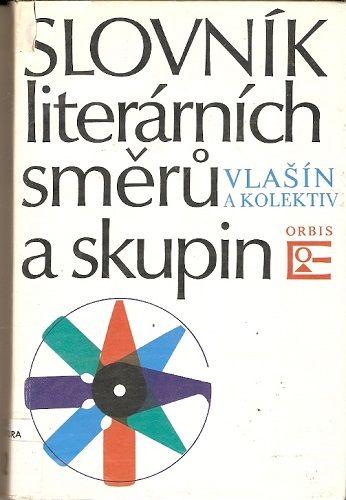 Slovník literárních směrů a skupin - Vlašín a kol.