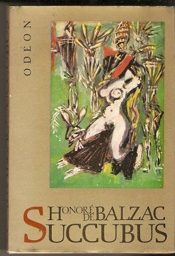 Succubus aneb běs sviňavý ženský - H. de Balzac