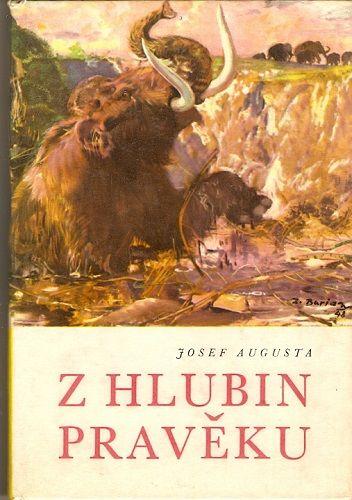 Z hlubin pravěku - J. Augusta, il. Z. Burian
