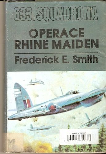 633. squadrona - Operace Rhine Maiden - F. E. Smith