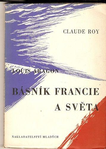 Básník Francie a světa (L. Aragon) - C. Roy