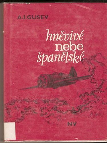 Hněvivé nebe španělské - A. I. Gusev