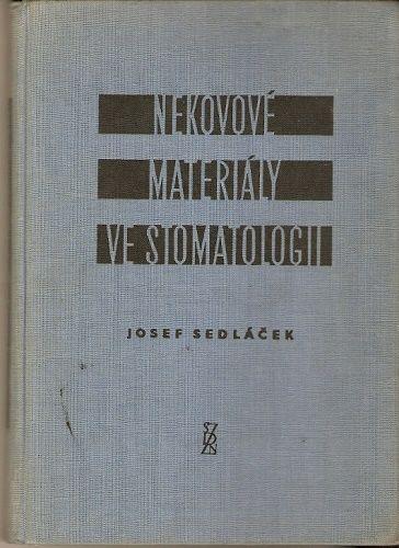 Nekovové materiály ve stomatologii - J. Sedláček