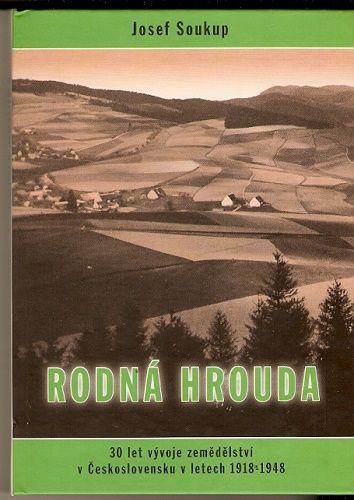 Rodná hrouda (30 let vývoje zemědělství v Československu 1918 - 1948) - J. Soukup