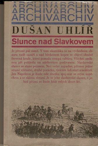 Slunce nad Slavkovem - D. Uhlíř