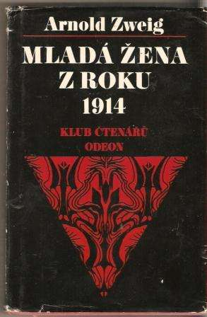 Mladá žena z roku 1914 - A. Zweig