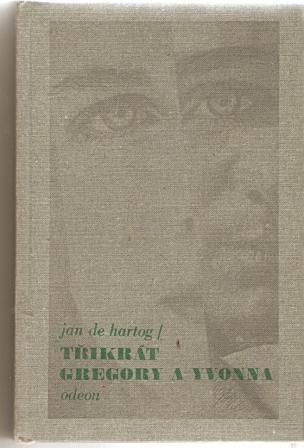 Třikrát Gregory a Yvona - J. de Hartog