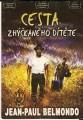 DVD Cesta zhýčkaného dítěte (J. P. Belmondo)