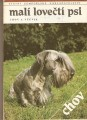 Malí lovečtí psi (chov a výcvik) - kol. autorů