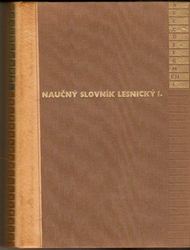 Naučný slovník lesnický I., II. a III. - kolektiv autorů