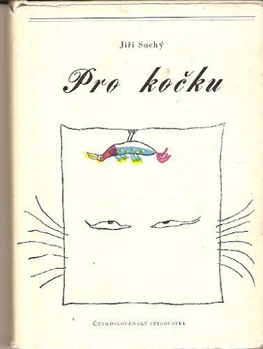 Pro kočku (Krajina posedlá tmou, Motýlek atd.) - J. Suchý