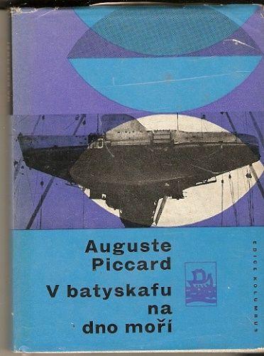 V batyskafu na dno moří - A. Piccard