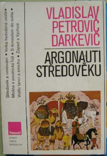 Argonauti středověku - V. P. Darkevič