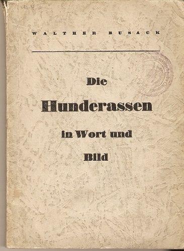 Die Hunderassen in Wort und Bild (Psí rasy slovem a obrazem) - W. Busack