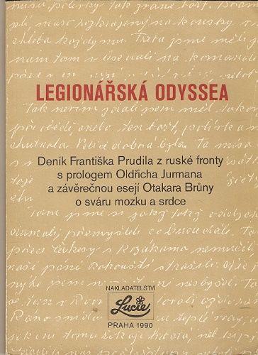 Legionářská odyssea - deník Fr. Prudila z ruské fronty ...
