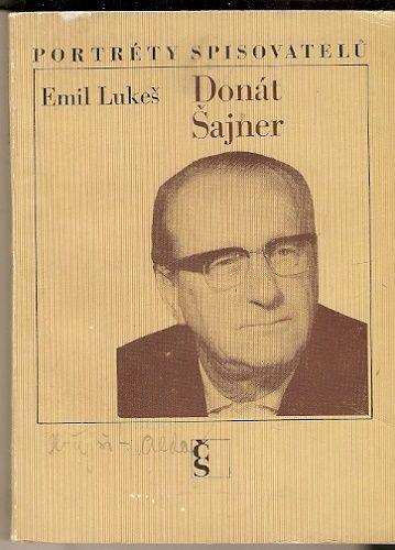 Portréty spisovatelů: Donát Šajner - E. Lukeš