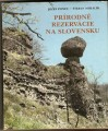 Prírodné rezervácie na Slovensku - J. Ponec - Š. Mihálik