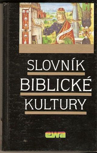 Slovník biblické kultury - kol. autorů