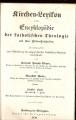 Kirchen-lexikon oder Encyklopädie der katholischen Theologie 5 - H - I
