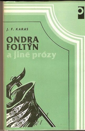 Ondra Foltýn a jiné prózy (Beskydy) - J. F. Karas