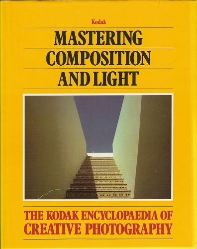 The Kodak Creative Photography - Mastering Composition and Light (Mistr kompozice a světla)