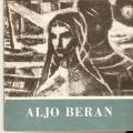 Aljo Beran - výběr z díla 1932 - 1987