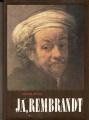 Já, Rembrandt - D. Weiss