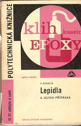 Lepidla a jejich příprava - ing. V. Boublík