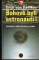 Bohové byli astronauti - E. von Däniken