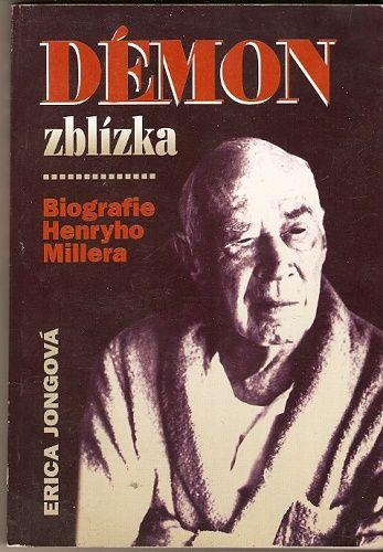 Démon zblízka - biografie Henryho Millera - E. Jongová