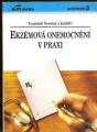 Ekzémová onemocnění v praxi - F. Novotný a kol.