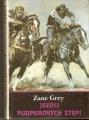 Jezdci purpurových stepí - Z. Grey