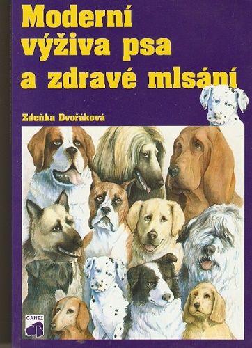 Moderní výživa psa a zdravé mlsání - Z. Dvořáková