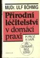 Přírodní léčitelství v domácí praxi - MUDr. U. Böhmig