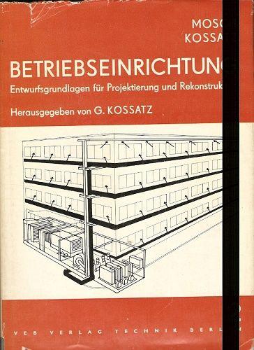 Betriebseinrichtung - Entwurfsgrundlagen für Projektierung und Rekonstruktion 2 - Mosch, Kossatz
