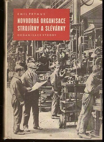 Novodobá organisace strojírny a slévárny (1943) - E. Prymus