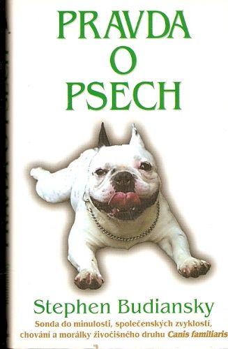 Pravda o psech - S. Budiansky