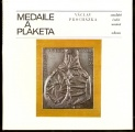 Medaile a plaketa - V. Procházka
