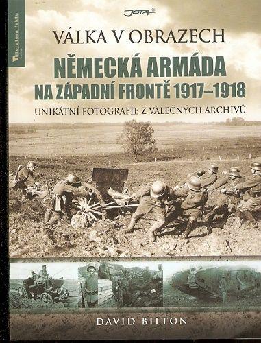 Německá armáda na západní frontě 1918 - 1918 - D. Bilton