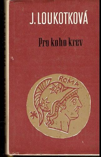 Pro koho krev - J. Loukotková