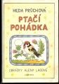 Ptačí pohádka - Heda Průchová, il. A. Ladová