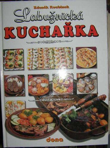 Labužnická kuchařka - Z. Roubínek