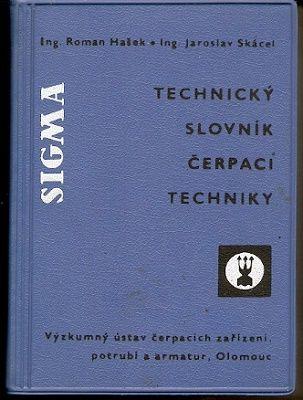 Technický slovník čerpací techniky - Hašek, Skácel
