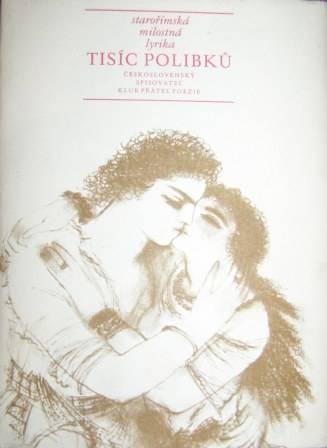 Tisíc polibků - starořímská milostná lyrika