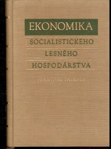 Ekonomika socialistického lesného hospodárstva - F. Papánek