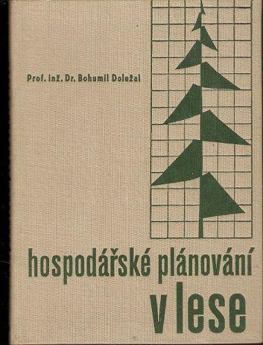 Hospodářské plánování v lese - Prof. B. Doležal